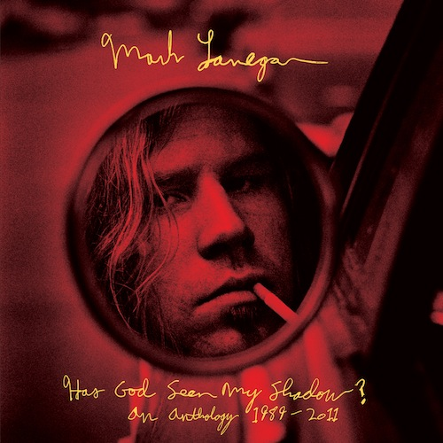Mark Lanegan - Has God Seen My Shadow