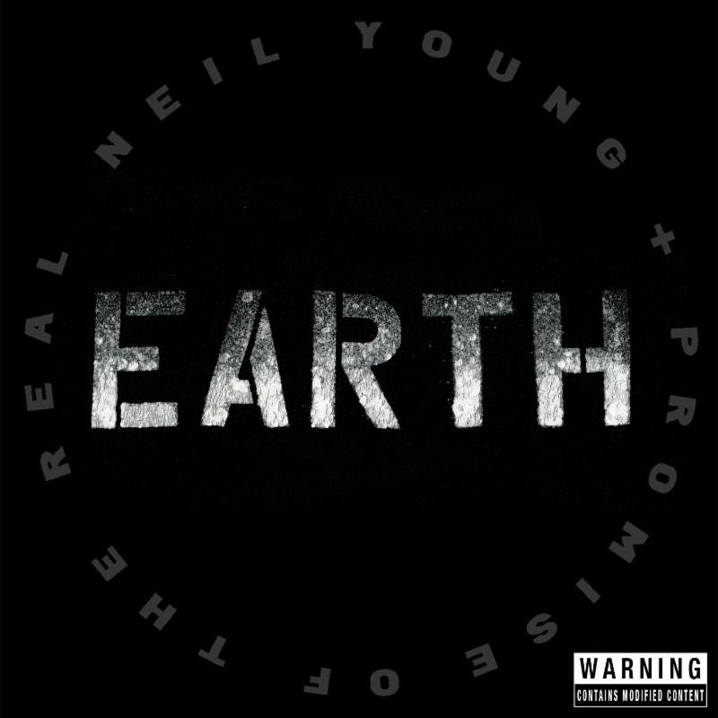 Rich Neil Young & Promise of the Real - Earth
